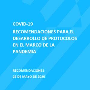 COVID-19 | Recomendaciones para el Desarrollo de Protocolos en el Marco de la Pandemia