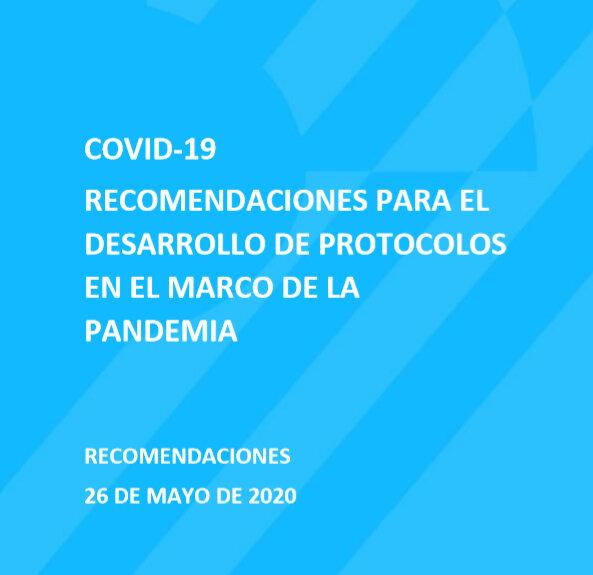 COVID-19   Recomendaciones para el Desarrollo de Protocolos en el Marco de la Pandemia